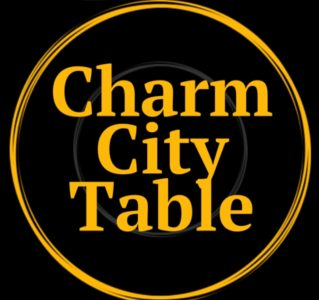 Charm City Table – Baltimore Food and Drinks